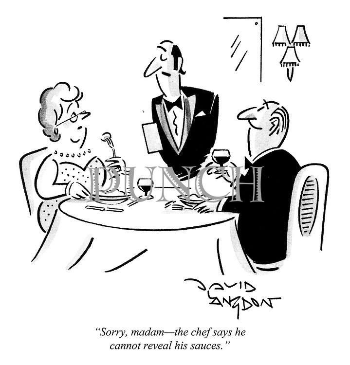 """""""Sorry, madam—the chef says he cannot reveal his sauces."""""""