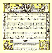 Sing a song of sixpence, / A pocket full of rye. / Four and twenty blackbirds, / Baked in a pie. // When the pie was opened, / The birds began to sing; / Wasn't that a dainty dish, / To set before the king? // The king was in his counting house, / Counting out his money; / The queen was in the parlour, / Eating bread and honey. // The maid was in the garden, / Hanging out the clothes; / When down came a blackbird /And pecked off her nose. From the Book '  The baby's opera : a book of old rhymes, with new dresses by Walter Crane, and Edmund Evans Publishes in London and New York by F. Warne and co. in 1900