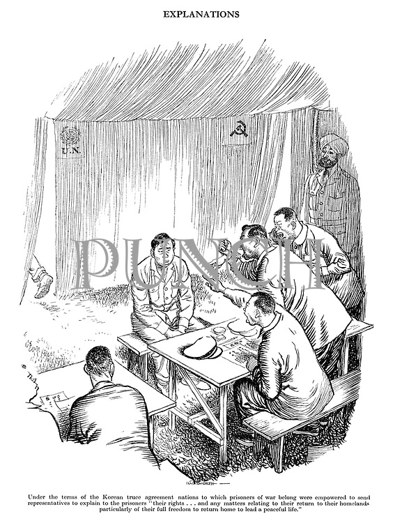 "Explanations. Under the terms of the Korean truce agreement nations to which prisoners of war belong were empowered to send representatives to explain to the prisioners ""their rights...and any matters relating to their return to their homelands particularly of their full freedom to return home to lead a peaceful life."""