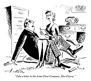 """""""Take a letter to the Acme Chair Company, Miss Fitzroy.""""."""""""
