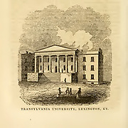 Transylvania University, Lexington, KY from the book ' Historical Sketches Of Kentucky (1847) ' ITS HISTORY, ANTIQUITIES, AND NATURAL CURIOSITIES, GEOGRAPHICAL, STATISTICAL, AND GEOLOGICAL DESCRIPTIONS. WITH ANECDOTES OF PIONEER LIFE By Lewis Collins. Published by Lewis Collins, Maysville, KY. and J. A. & U. P. James Cincinnati. in 1847