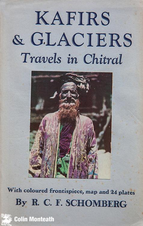Kafirs and Glaciers - Travels in Chitral, Col Reginald Schomberg, Martin Hopkinson, London, 1938