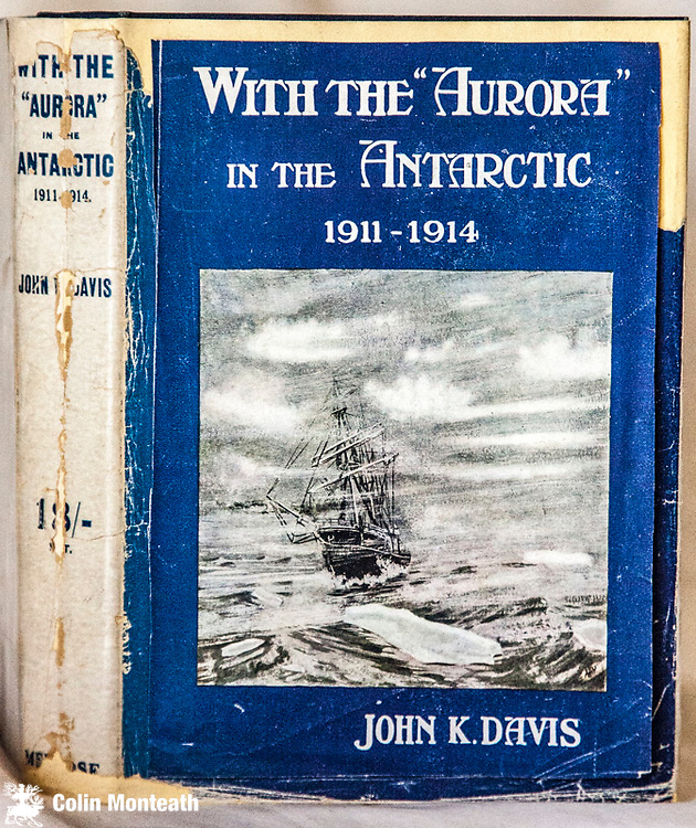 WITH THE AURORA IN THE ANTARCTIC 1911 -1914 - John K Davis, Andrew Melrose, London, 1919. Original blue cloth with gilt ship design and titles, spine titles pale, previous owner's small stamp in fep. Overall VG+ with no browning/foxing, facsimile copy of jacket, not perfect but exceedingly rare, Scarce account by JK Davis, captain of Aurora that supported Douglas Mawson's 1911-14 expedition to the Home of the blizzard base at Commonwealth Bay, East Antarctica. - $NZ1250.