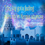 Famous humourous quotes series: Toto, I've a feeling we are not in Kansas anymore (Dorothy, Wizard of Oz)