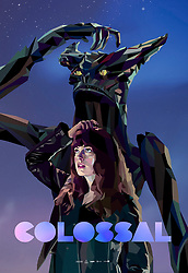 RELEASE DATE: April 21, 2017 TITLE: Colossal STUDIO: DIRECTOR: Nacho Vigalondo PLOT: Gloria is an out-of-work party girl forced to leave her life in New York City and move back home. When reports surface that a giant creature is destroying Seoul, she gradually comes to the realization that she is somehow connected to this phenomenon. STARRING: ANNE HATHAWAY as Gloria Poster Art. (Credit Image: ? Brightlight Pictures/Entertainment Pictures/ZUMAPRESS.com)