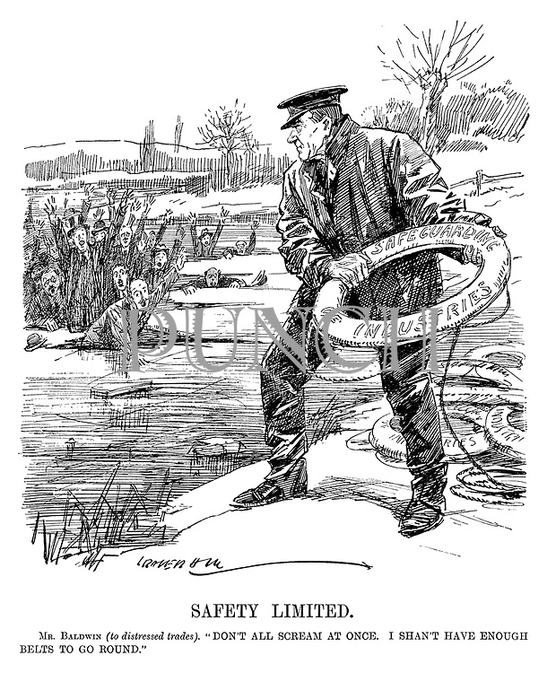 "Safety Limited. Mr Baldwin (to distressed trades). ""Don't all scream at once. I shan't have enough belts to go round."" (cartoon showing British Prime Minister Stanley Baldwin throwing the Safeguarding Of Industries lifebelt to businesses drowning on thin ice during the InterWar era)"