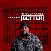 January 15, 2021 (Worldwide): John P. Kee 'It's Gonna Get Better' Release