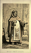 """Carmelite Monk, Barefooted. Monachus Carmelita, Discalceatus, from the book ' Monachologia, or, Handbook of the natural history of monks : arranged according to the Linnean system ' by Born, Ignaz Edler von, 1742-1791; Krasinski, Walerian, 1780-1855 Published in 1852 in Edinburgh by Johnstone & Hunter. This is a  Victorian anti-Catholic/anti-European satire or parody written in pseudo-scientific natural history jargon, complaining of the laziness, odd dress & weird habits (literally!), strange hours & stranger noises of various orders of monks, deposited of British shores by Papist Europeans of little merit and bad intent. Each major order of Monk is depicted & described in most unflattering terms. """"Hence it is evident, that the monk forms a distinct class of mammalia, which holds a middle place, and forms a connecting link between man and monkey."""""""