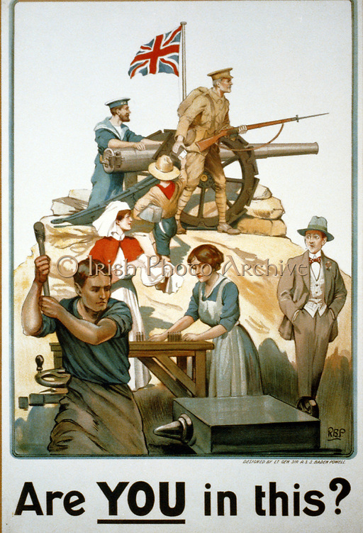 British, World War I Poster, 1917, designed by Robert Baden-Powell, encouraging everyone to contribute to the war effort. 'Are you in this?'  Factory worker, female munitions worker, Nurse, Boy Scout  supporting the Army and Navy.