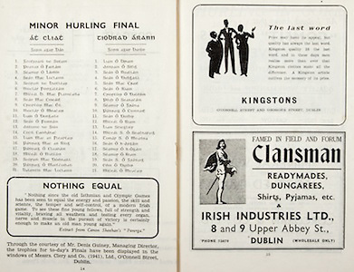 All Ireland Senior Hurling Championship Final,.Brochures,.01.09.1946, 09.01.1946, 1st September 1946, .Cork 7-5, Kilkenny 3-8, .Minor Dublin v Tipperary.Senior Cork v Kilkenny.Croke Park, ..Dublin Minor Team, Geotfrard De Sutain, Peadar O Faolain, Seamur O Laimin, Sean Mac Loclainn, Seoram De Buitlear, Nioclar Finngaltain, Miceal B. Mac Flanncada, Sean Mac Cineait, Criortoir Mac Eil, Nioclar O Meacair, Liam O Dongaile, Sean O Fionnain, Antione De Siun, Cecil Caomanac, Liam Mac An Fleartair, Padriag Mac An Riog, Padraig O Cluanain, Miceal O Niallain, Seoram Mac Domnaill, Padraig O Maolcomad, Balentin Mac Loclainn, ..Tipperary Minor Team, Liam O Briain, Annraoi O Sitig, Sean O Nuallain, Sean O Dubgaill, Sean Mac Crait, Sean O Riain, Criortoir O Daltuin, Pilib O Seanacain, Seamur O Grada, Padraig O Cionnait, Sean O Duibir, Miceal O Riain, Liam Stieglitr, Miceal S. O Seacnaraig, Tomar S. O Meadra, Sean O h-Argain, Seamur O h-Ogain, Seamur O Riain, Sean S. O Gradaig, Eoin O Duibir, Miceal O Meacair, ..Quotes, Nothing Equal, ..Advertisements, Kingstons, Clansman Irish Industries Ltd., .