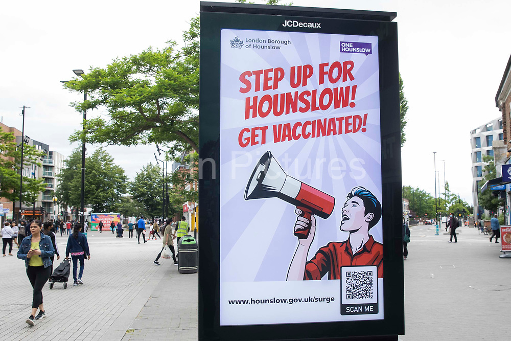 A London Borough of Hounslow Covid-19 public information display urges residents to be vaccinated amid rising concern regarding the spread of the Delta variant on 11th June 2021 in Hounslow, United Kingdom. Hounslow has been identified as a hotspot for the Delta variant first identified in India and both surge testing and increased vaccination have been introduced as counter-measures.