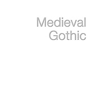 --- MEDIEVAL GOTHIC ---
