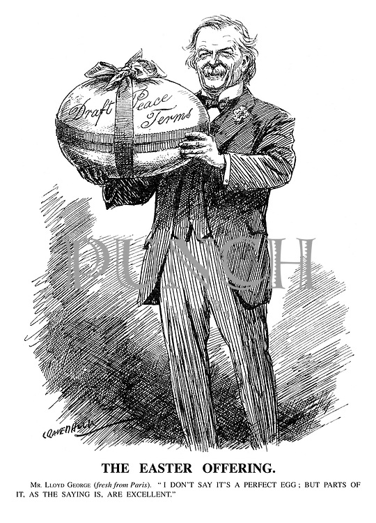 """The Easter Offering. Mr. Lloyd George (fresh from Paris). """" I don't say it's a perfect egg; but parts of it, as the saying is, are excellent."""" (Lloyd George holds a large Easter Egg of Draft Peace Terms)"""