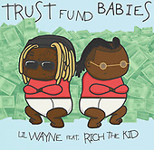 """October 01, 2021 - WORLDWIDE: Lil Wayne and Rich The Kid """"Trust Fund Babies"""" Album Release"""