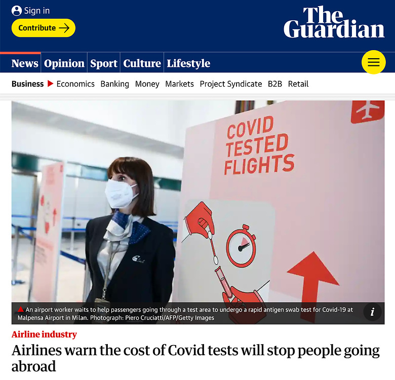 https://www.theguardian.com/travel/2021/apr/09/airlines-warn-that-the-cost-of-covid-tests-will-stop-people-going-abroad