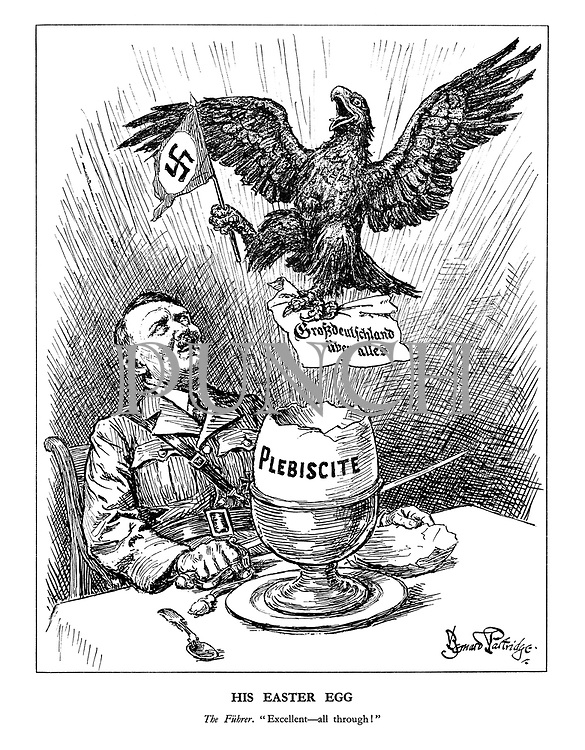 """His Easter Egg. The Fuhrer. """"Excellent - all through!"""" (A German eagle has emerged happily from Hitler's Easter Plebiscite egg, holding """"Grossdeutschland uber alles!"""")"""