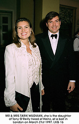 MR & MRS TARIK WILDMAN, she is the daughter of Tony O'Reilly head of Heinz, at a ball in London on March 21st 1997.LXG 16