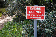 Ignore Sat Nav No way through for vehicles sign, UK