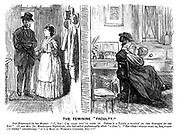"""The Feminine """"Faculty"""". New Housemaid (to her master). """"Oh, Sir! I'm glad you've come in. there's a party a waitin' in the surgery to see you."""" (It was Mrs Dr Mandragora Nightshade, who had called professionally about """"a Case."""") """"He - she - would come in, sir - and - I think (shuddering) """"It's a man in woman's clothes, Sir!!!"""""""