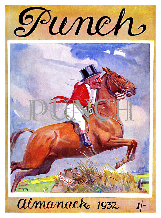 Front cover of the Punch Almanack  - 1932 . ..Mr Punch riding a chesnut horse , taking a jump out hunting , dressed in a ' pink ' hunting jacket and top hat with his Toby dog following .  Illustration by Frank Reynolds .