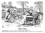 """Hardly Likely. (An incident in a motor race.) First motist (stranded). """"Hi, stop! Lend me a pint of oil, please. I'm quite out!"""" Second motist (flying past). """"Awfully sorry, sir. Haven't a drop to spare! You'll get plenty at the next village!"""""""