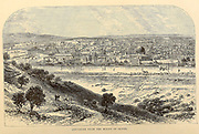 Jerusalem from the Mount of Olives From the book 'Those holy fields : Palestine, illustrated by pen and pencil' by Manning, Samuel, 1822-1881; Religious Tract Society (Great Britain) Published in 1874