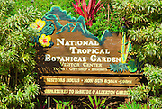 Sign at the entrance to the National Tropical Botanical Garden near Po'ipu, Island of Kauai, Hawaii