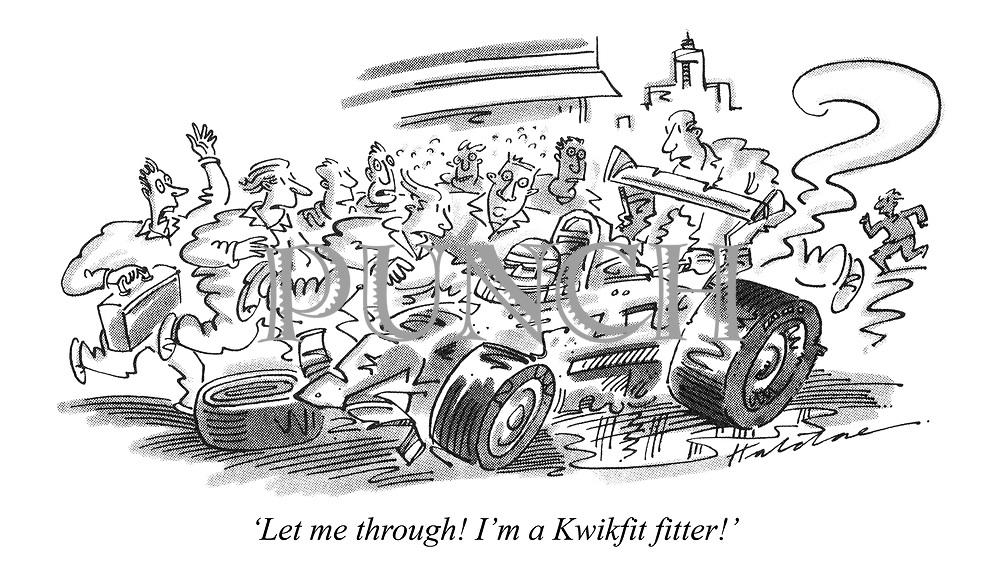 'Let me through! I'm a Kwikfit fitter!'