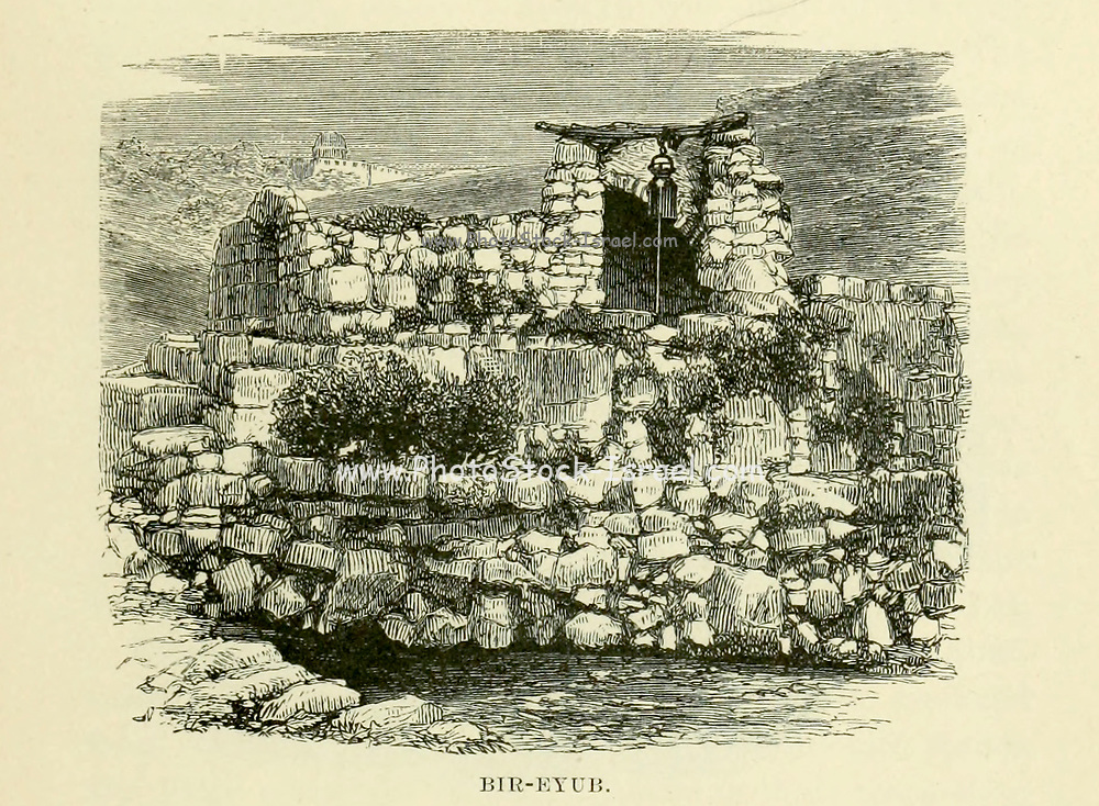 Bir-Eyub [Job's Well] From the Book 'Bible places' Bible places, or the topography of the Holy Land; a succinct account of all the places, rivers and mountains of the land of Israel, mentioned in the Bible, so far as they have been identified, together with their modern names and historical references. By Tristram, H. B. (Henry Baker), 1822-1906 Published in London in 1897