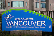 Welcome sign for the host city of the 2010 Winter Olympics, Vancouver, British Columbia, Canada.