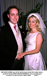 MR ALEX LEON son of Sir John Leon and Jill, Lady Leon, and his bride MRS SUSAN BROOKS, at a wedding in London on November 30th 1996.LUB 2