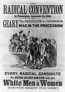 The Radical Convention in Philadelphia 1866.  A racist poster attacking Republican gubernatorial candidate John White Geary for his support of black suffrage.