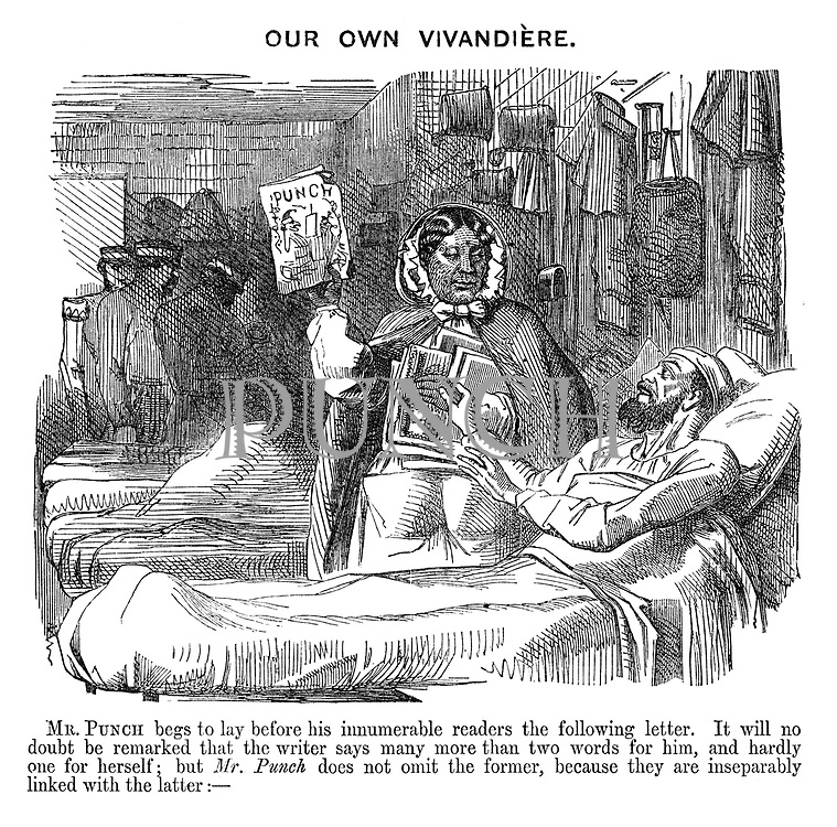 Our Own Vivandiere. Mr. Punch begs to lay before his innumerable readers the following letter. It will no doubt be remarked that the writer say many more than two words for him, and hardly one for herself; but Mr. Punch does not omit the former, because they are inseparably linked with the latter: -