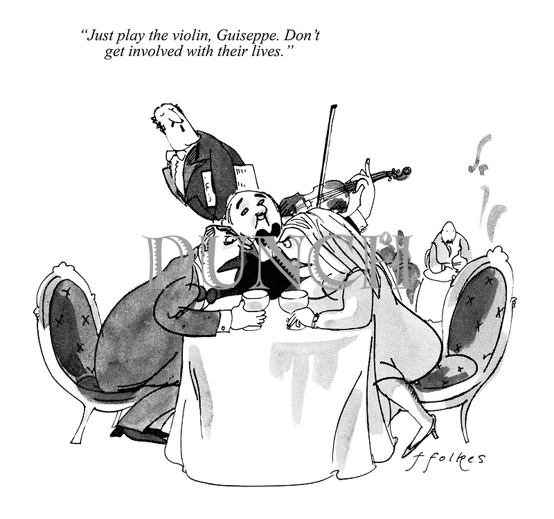 """""""Just play the violin, Guiseppe. Don't get involved with their lives."""""""