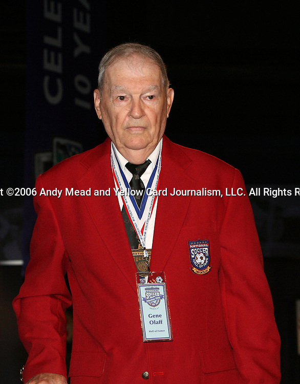 28 August 2006: Hall of Famer Gene Olaff. The National Soccer Hall of Fame Induction Ceremony was held at the National Soccer Hall of Fame in Oneonta, New York.