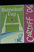 Cardiff, WALES.    2006 Heineken Cup Final, logo,  Millennium Stadium,  between Biarritz Olympique and Munster,  20.05.2006. © Peter Spurrier/Intersport-images.com,  / Mobile +44 [0] 7973 819 551 / email images@intersport-images.com.   [Mandatory Credit, Peter Spurier/ Intersport Images].14.05.2006   [Mandatory Credit, Peter Spurier/ Intersport Images].