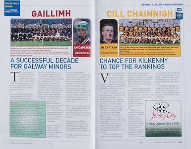 All Ireland Senior Hurling Championship Final, .07092008AISHCF,.07.09.2008, 09.07.2008, 7th September 2008,.Kilkenny 3-30, Waterford 1-13,.Minor Kilkenny 3-6, Galway 0-13,.Galway, back row from left, Niall Morrissey, Pat Skehill, Emmet Warde, Kevin McKeighue, Luke Madden, Martin Dolphin, Rory Fox, Richie Cummins, Donal Cooney, Ronan Burke, Niall Burke, Niall Quinn, Niall Donoghue, Ger O'Halloran, John Cannon, Conor Burke, Owen Fahy, .Front row from left, Barry Daly, Colm Flynn, Niall Gibbons, Brian Flaherty, James Regan, Bernard Burke, Declan Connolly, Davy Glennon, Davy Burke, Donnie Fox, Alan Dolan, Fergal Flannery, Enna Noone, Michael Cummins, Padraic Landers, ..Kilkenny, back row, Nigel Stanley, Alan Cuddihy, Sean Phelan, Walter Walsh, Michael Walsh, Joe Brennan, Richie Doyle, Conor Fogarty, David Healy, Gary Delaney, Enda Malone, Peter McCarthy, Mark Fitzgerald, front row from left, Aidan Moran, Martin Gaffney, James Gannon, Rory Hickey, Thomas Breen, Eoin Murphy, Mark O'Dwyer, Cathal Kenny, Canice Maher, Danny Purcell, Missing Michael Moloney,