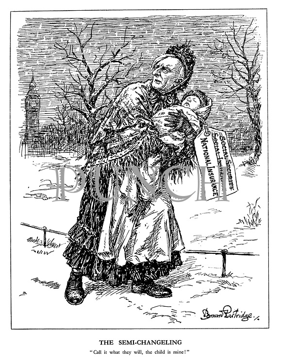"""The Semi-changeling. """"Call it what they will, the child is mine!"""" (Beveridge takes hold of the British baby labelled with National Insurance after Social Security and Social Insurance have been crossed out, amid a snowy London in the foreground of the Houses of Parliament)"""