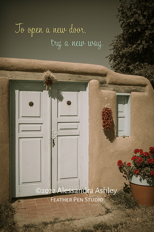 """Doors of southwestern adobe structure, paired with inspirational verse, """"to open a new door, try a new way."""""""
