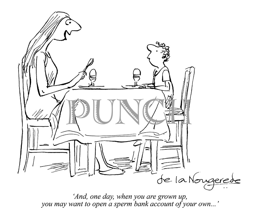 'And, one day, when you are grown up, you may want to open a sperm bank account of your own...'