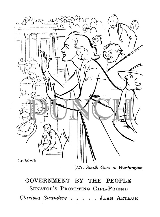(Mr Smith Goes to Washington) Government by the People. Senator's Prompting Girl-Friend. Clarissa Saunders ..... Jean Arthur