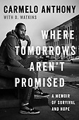"""September 14, 2021 - WORLDWIDE: Carmelo Anthony """"Where Tomorrows Aren't Promised"""" Book Release"""