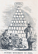 Punch's' monument to Robert Peel (1788-1850) for the repeal of the Corn Laws in 1846. From 1815 to 1846 Corn Laws kept corn prices high to protect farmers from foreign competition. The poor suffered from the high price of bread. Repealed in mid-1846.  Cartoon From 'Punch', London,  1850.