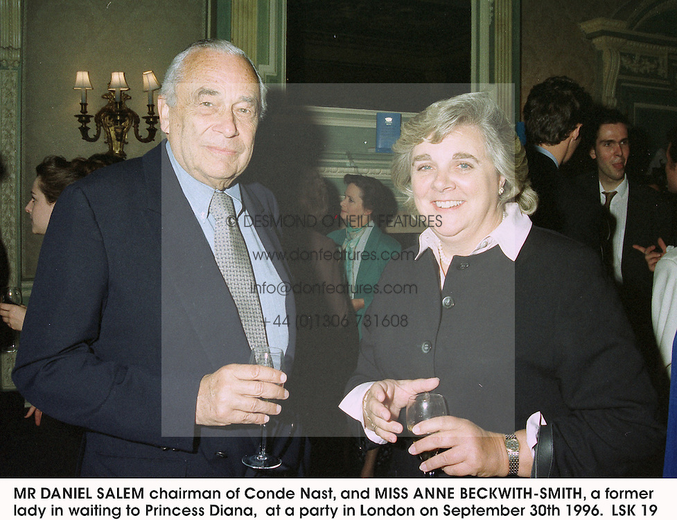 MR DANIEL SALEM chairman of Conde Nast, and MISS ANNE BECKWITH-SMITH, a former lady in waiting to Princess Diana,  at a party in London on September 30th 1996. <br /> LSK 19