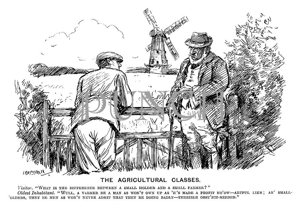 "The Agricultural Classes. Visitor. ""What is the difference between a small holder and a small farmer?"" Oldest inhabitant. ""Wull, a varmer be a man as won't own up as 'e's made a profit no'ow - artful like; An' small-'olders, they be men as won't never admit that they be doing badly - terrible obst'nit-minded."" (a cartoon showing a visitor from the city to the country and differences in class and accents during the InterWar era)"