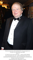 Political reporter JOHN SERGEANT at a reception in London on 23rd February 2003.<br />PHK 17