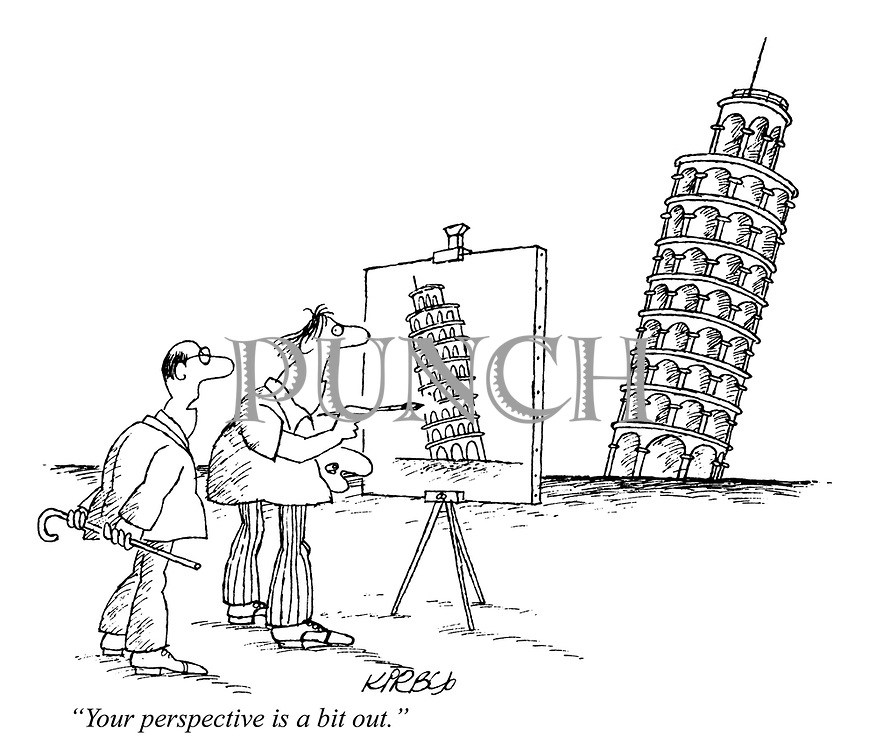 """""""Your perspective is a bit out."""""""