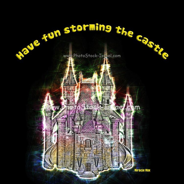 Famous humourous quotes series: Have fun storming the castle (Miracle Max, Princes Bride)