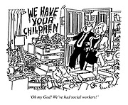 'Oh my God! We've had social workers!'