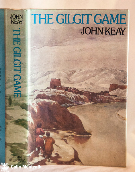 THE GILGIT GAME,  John Keay, John Murray, London, 1979, 1st edn., 270 page hardback VG+ in VG+ jacket, B&W plates, maps, The Explorers of the Western Himalayas 1865-95 - another classic from the prolific author Scotsman John Keay - $NZ65